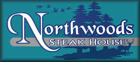 the Northwoods Steakhouse